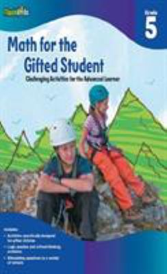 Math for the Gifted Student, Grade 5: Challenging Activities for the Advanced Learner 9781411434370