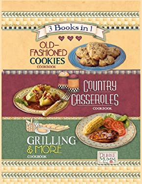 3 in 1 Old-Fashioned Cookies, Country Casseroles, Grilling & More 9781412724821