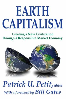 Earth Capitalism: Creating a New Civilization Through a Responsible Market Economy
