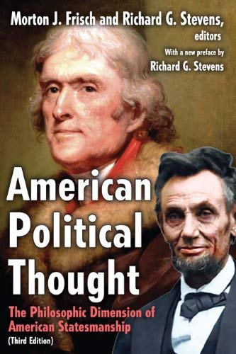 American Political Thought: The Philosophic Dimension of American Statesmanship 9781412811392