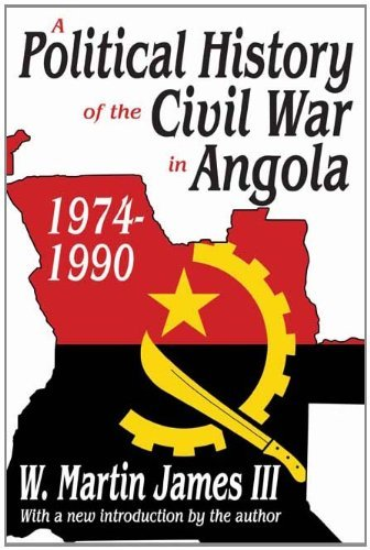 A Political History of the Civil War in Angola, 1974-1990 9781412815062