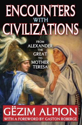 Encounters with Civilizations: From Alexander the Great to Mother Teresa 9781412818315