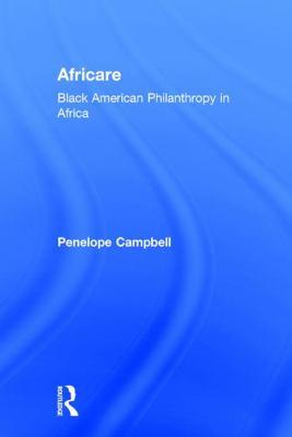 Africare: Black American Philanthropy in Africa 9781412842433