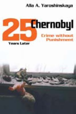 Chernobyl: Crime Without Punishment 9781412842969
