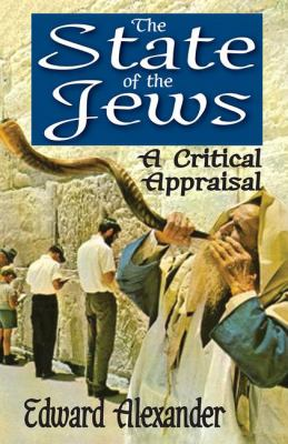 The State of the Jews: A Critical Appraisal 9781412846141