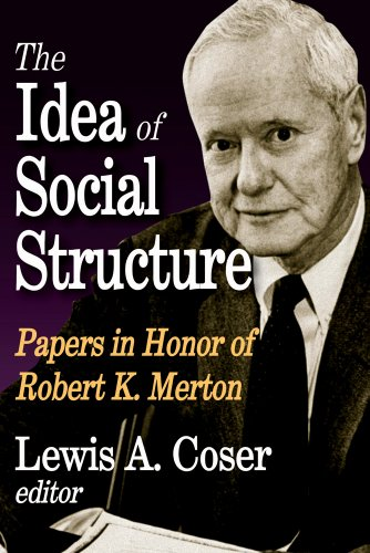 The Idea of Social Structure: Papers in Honor of Robert K. Merton