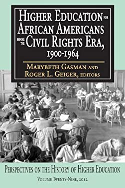 Higher Education for African Americans Before the Civil Rights Era, 1900-1964 9781412847711