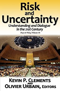 Risk and Uncertainty: Understanding and Dialogue in the 21st Century 9781412847728