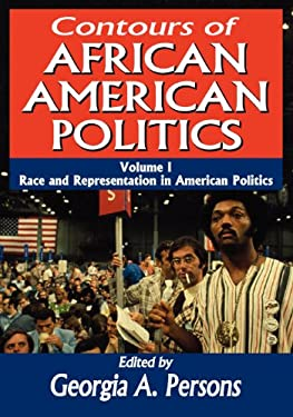 Contours of African American Politics: Race and Representation in American Politics 9781412847759