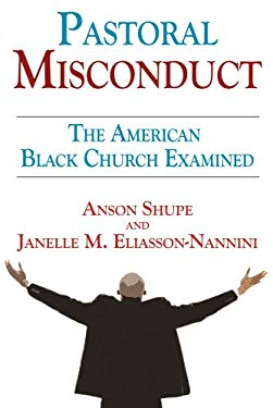 Pastoral Misconduct: The American Black Church Examined 9781412847780