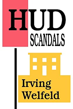 Department of Housing and Urban Development: Public Scandals and Silent Fiascoes 9781412847810