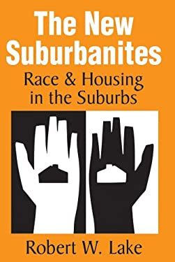The New Suburbanites: Race and Housing in the Suburbs 9781412848589