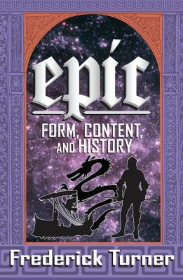 Epic: Form, Content, and History 9781412849449