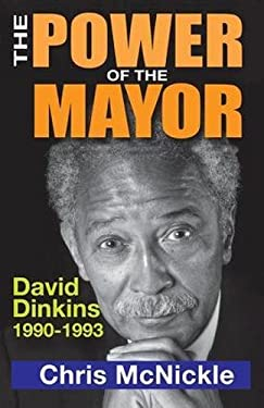 The Power of the Mayor: David Dinkins: 1990-1993 9781412849593