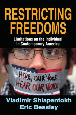 Restricting Freedoms: Limitations on the Individual in Contemporary America 9781412849722