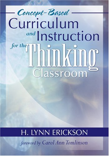 Concept-Based Curriculum and Instruction for the Thinking Classroom 9781412917001