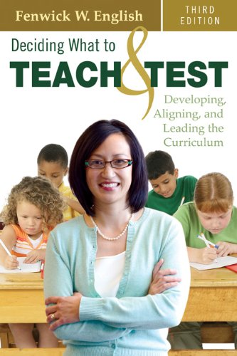 Deciding What to Teach & Test: Developing, Aligning, and Leading the Curriculum 9781412960137