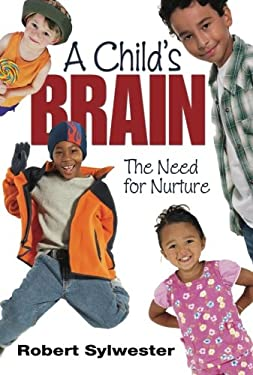 A Child's Brain: The Need for Nurture 9781412962711