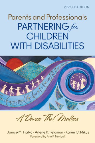 Parents and Professionals Partnering for Children with Disabilities: A Dance That Matters 9781412966399