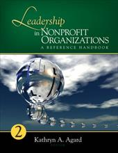 Leadership in Nonprofit Organizations, 2-Volume Set: A Reference Handbook - Agard, Kathryn A.