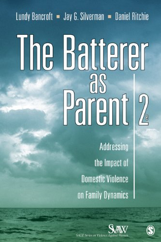 The Batterer as Parent: Addressing the Impact of Domestic Violence on Family Dynamics 9781412972055