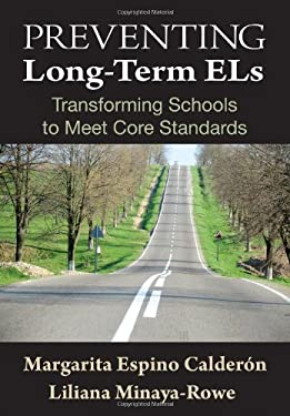 Preventing Long-Term ELs: Transforming Schools to Meet Core Standards 9781412974165