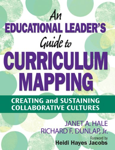 An Educational Leader's Guide to Curriculum Mapping: Creating and Sustaining Collaborative Cultures 9781412974196