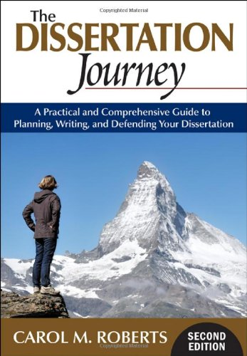 The Dissertation Journey: A Practical and Comprehensive Guide to Planning, Writing, and Defending Your Dissertation 9781412977982