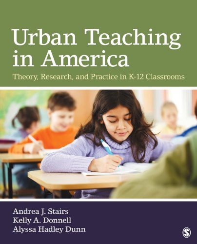 Urban Teaching in America: Theory, Research, and Practice in K-12 Classrooms 9781412980609