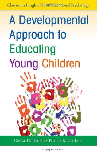 A Developmental Approach to Educating Young Children 9781412981149