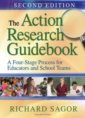 The Action Research Guidebook: A Four-Stage Process for Educators and School Teams 9781412981286