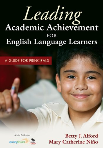 Leading Academic Achievement for English Language Learners: A Guide for Principals 9781412981606
