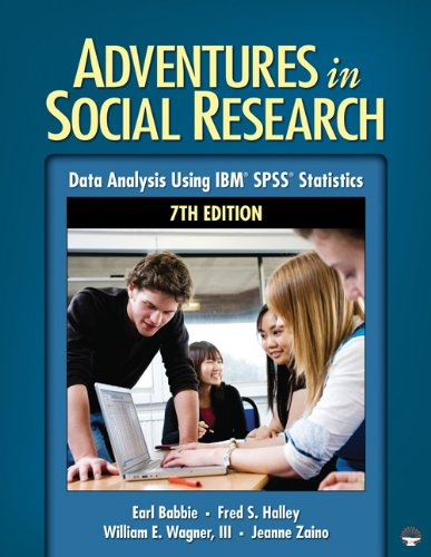 Adventures in Social Research: Data Analysis Using IBM SPSS Statistics 9781412982443