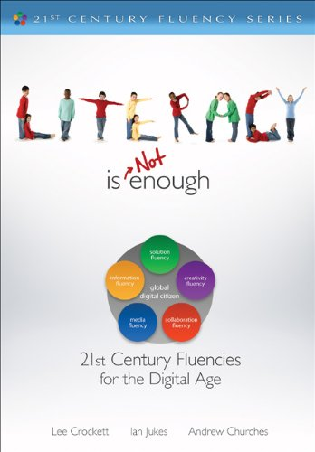 Literacy Is Not Enough: 21st Century Fluencies for the Digital Age 9781412987806