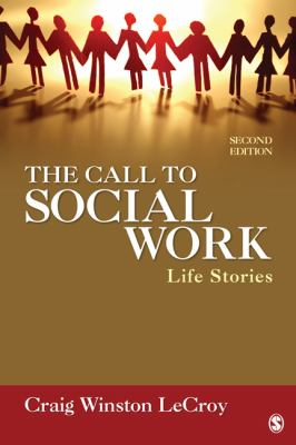 The Call to Social Work: Life Stories 9781412987936