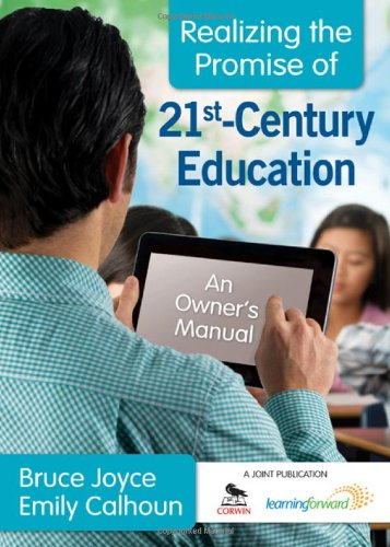 Realizing the Promise of 21st-Century Education: An Owner's Manual 9781412988247