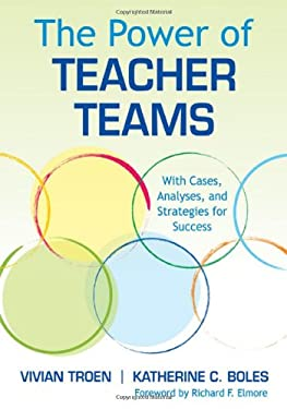 The Power of Teacher Teams: With Cases, Analyses, and Strategies for Success [With CDROM and DVD] 9781412991339