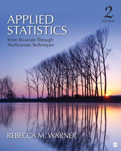 Applied Statistics: From Bivariate Through Multivariate Techniques 9781412991346