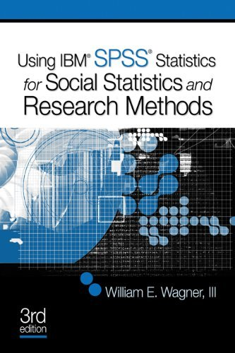 Using IBM SPSS for Social Statistics and Research Methods 9781412991421