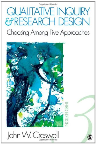 Qualitative Inquiry & Research Design: Choosing Among Five Approaches - 3rd Edition