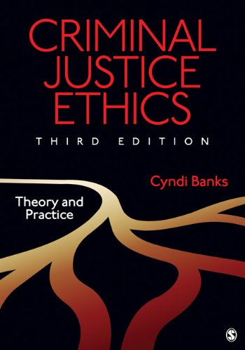 Criminal Justice Ethics: Theory and Practice 9781412995450