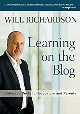 Learning on the Blog: Collected Posts for Educators and Parents 9781412995702