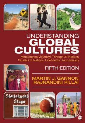 Understanding Global Cultures: Metaphorical Journeys Through 31 Nations, Clusters of Nations, Continents, and Diversity 9781412995931