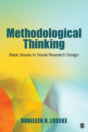 Methodological Thinking: Basic Principles of Social Research Design 9781412997201