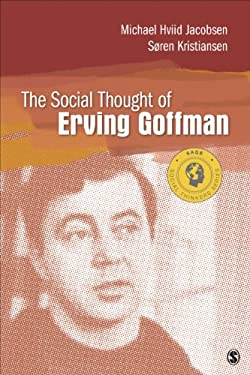 The Social Thought of Erving Goffman (Social Thinkers Series)