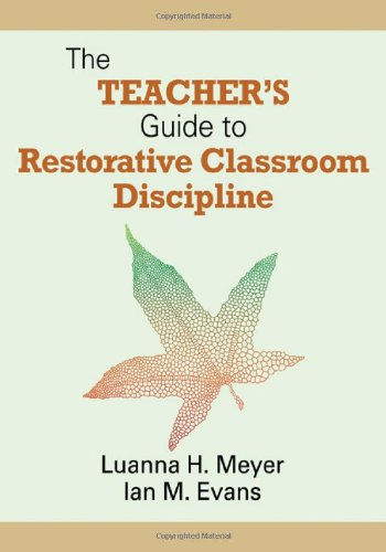 The Teacher's Guide to Restorative Classroom Discipline 9781412998611