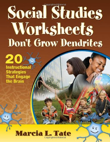 Social Studies Worksheets Don't Grow Dendrites: 20 Instructional Strategies That Engage the Brain 9781412998758