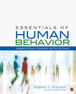 Essentials of Human Behavior: Integrating Person, Environment, and the Life Course 9781412998840