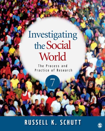 Investigating the Social World: The Process and Practice of Research 9781412999809