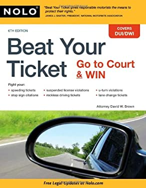 Beat Your Ticket: Go to Court & Win 9781413312515
